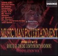 Music Man Entertainment Presents Bullish Intentions