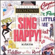 Sing Happy! / Celebrate Broadway Vol.1