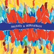 GOING STEADY&HOLiDAYS