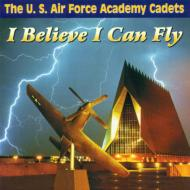 U.s.air Force Academy Cadets Ibelieve I Can Fly