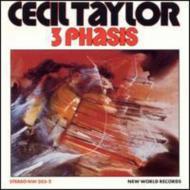 3 Phasis: Cecil Taylor(P)Lyons(Sax)Malik(Tp)Ameen(Vn)Etc