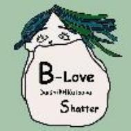 B-Love・Shatter