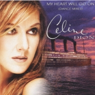 My Heart Will Go On -Dance Mixes