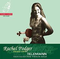 テレマン:無伴奏ヴァイオリンのための12のファンタジー/レイチェル・ポッジャー(vn)