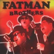 FATMAN BROTHERS