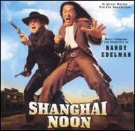 Shanghai Noon -Randyedelman