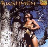 Bushmen / Qwii -The First People
