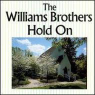 Williams Brothers (Gospel)/Hold On