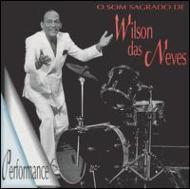 O Som Sagrado De Wilson Das Neves
