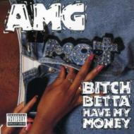 Bitch Betta Have A My Money