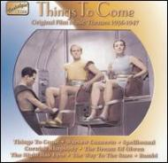 Soundtrack/Films Themes - Things To Come: Original Film Music Themes 1935-47