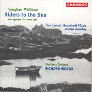 V・ウィリアムズ:オペラ「海へ乗り行く人々」 他 ヒコックス/ノーザン・シンフォニア