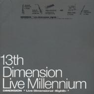 13th Dimension Live Millennium