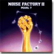 Noise Factory Ii-pearl 7