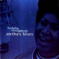 Delta Meets Detroit -Arethasblues