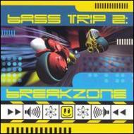 Bass Trip 2 -Breakzone