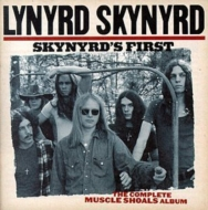 Skynyrds First -Complete Muscle Shoals Album