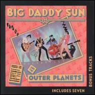 Big Daddy Sun & Other Planets