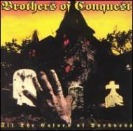 Brothers Of Conquest/All The Colors Of Darkness