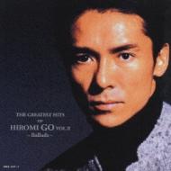 THE GREATEST HITS OF HIROMI GO VOL.II〜Ballads〜