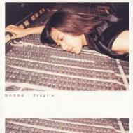 Fragile 【Copy Control CD】