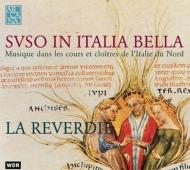 麗しきイタリアの彼方〜13、14世紀イタリア北部、宮廷と修道院の音楽 ラ・レヴェルディ