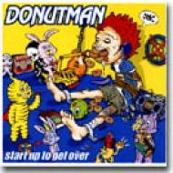 Donutman/Start Up To Get Over