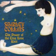Shirley Collins/Power Of The True Love Knot