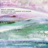 ブリテン:クリスマス合唱曲集(世界初録音「キリストの誕生」を収録)レイトン/ホルスト・シンガーズ