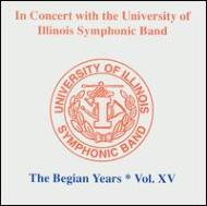University Of Illinois Symphonic Band The Begian Years Vol.15