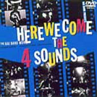 HERE WE COME THE 4 SOUNDS