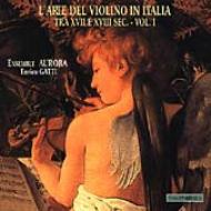 17-18th Century Italian Violinvol.1: E.gatti / Ensemble Aurora