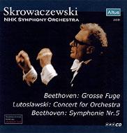 ベートーヴェン:交響曲第5番『運命』、大フーガ、ルトスワフスキ:管弦楽のための協奏曲 スクロヴァチェフスキ&NHK交響楽団(2CD)