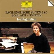 バッハ:イギリス組曲第2番、第3番、スカルラッティ:ソナタ集 ポゴレリチ ポゴレリッチ