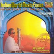 Indian World Music Fusion -Seven Steps To The Sun