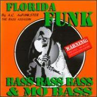 Florida Funk Bass Bass Bass & Mobass