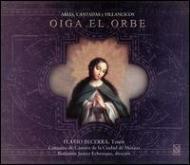 Medieval Classical/Oiga El Orbe-arias Cantadas Villancicos: Becerra(T) Echenique / Mexico City Cha