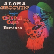 Aloha Groovin' Sandii With The Coconut Cups Remixes