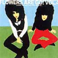FLOWERS ARE GO! VOL.4