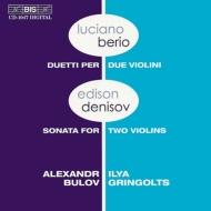 ベリオ:2つのヴァイオリンのための二重奏曲、デニソフ:2つのヴァイオリンのためのソナタ アレクサンドル・ブーロフ、イリヤ・グリンゴルツ