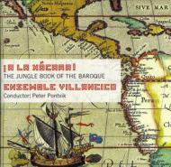A La Xacara! The Jungle Book Of The Baroque: Ensemble Vilancico