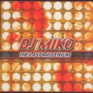 Last Millenium Best Of Dj Miko