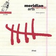 ファイヴ 現代アメリカの金管五重奏曲集  メリディアン・アーツ Ens.