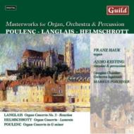 Works For Organ, Orchestra & Percussion Poulenc, Langlais, Helmschrott: Hauk