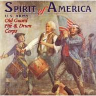 Spirit Of America: Army Old Guard Fife And Drum Corps
