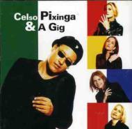 Celso Pixinga & A Gig