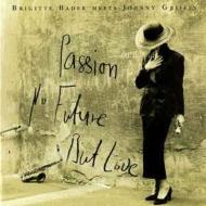 Passion No Future But Love