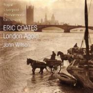エリック・コーツ:管弦楽作品集/ウィルソン(指揮)、ロイヤル・リヴァプール・フィルハーモニック