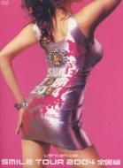 Smile Tour 2004 〜 全国編 〜