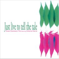 Just Live To Tell The Tale